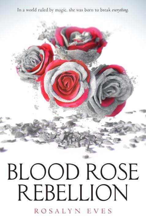 Blood Rose Rebellion, Rosalyn Eves