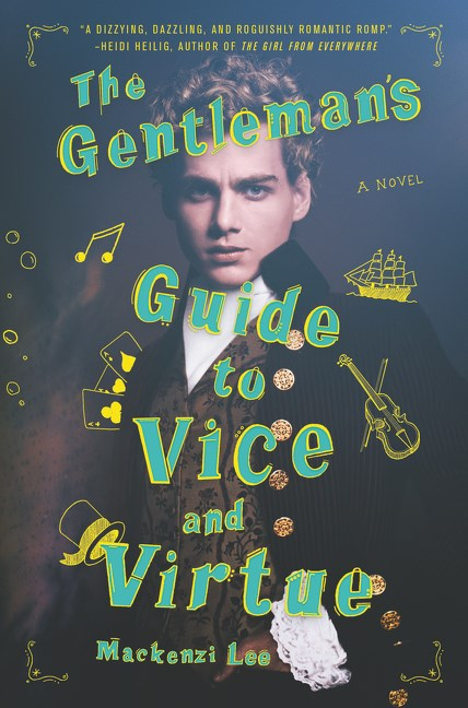 Gentlemans Guide to Vice and Virtue, Mackenzi Lee