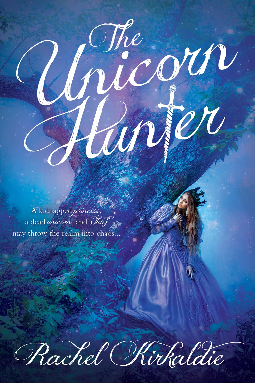 The Unicorn Hunter Rachel Kirkaldie