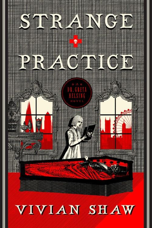 Strange Practice Vivian shaw