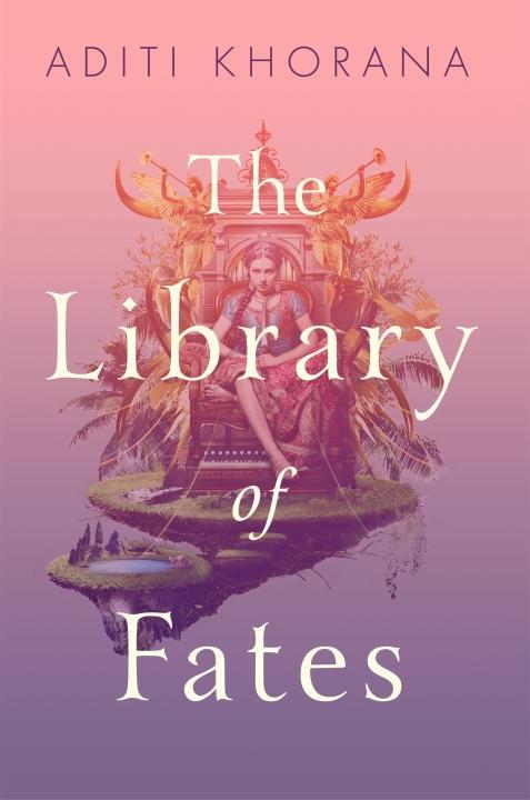 The Library of Fates Aditi Khorana