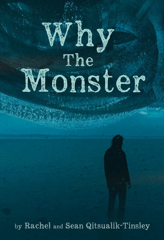 Why the Monster Rachel and Sean Qitsualik-Tinsley