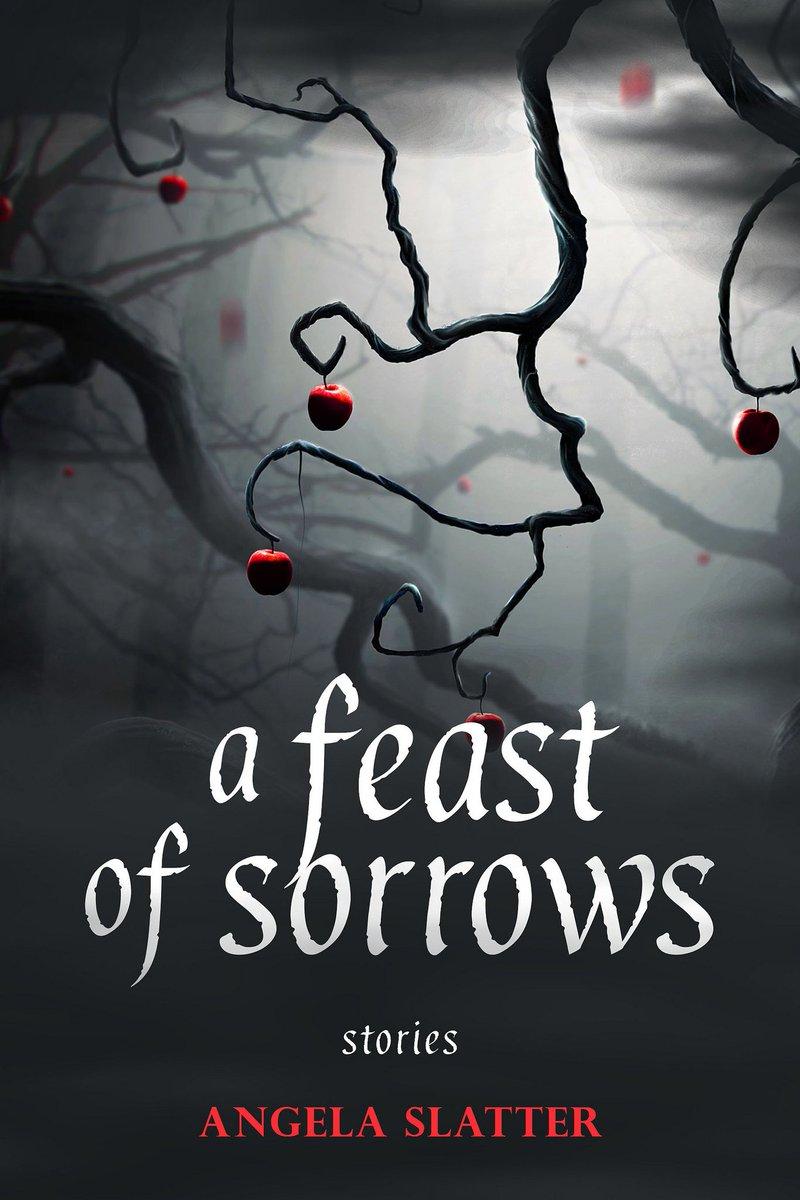 A Feast of Sorrows Angela Slatter