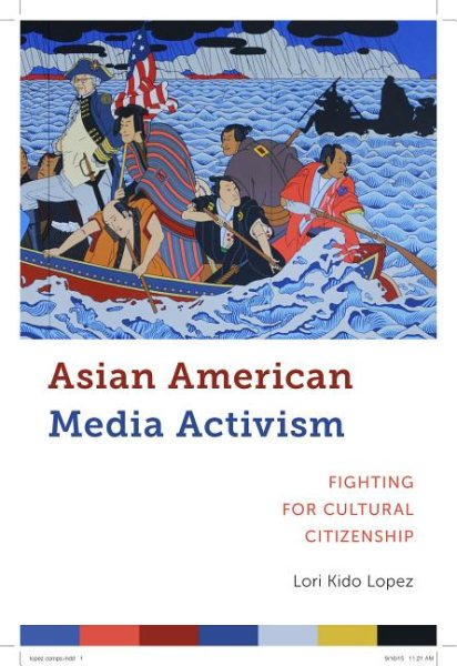 Asian American Media Activism: Fighting for Cultural Citizenship