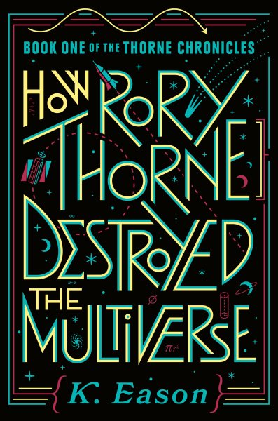 HowRory Thorne Destroyed the Multiverse