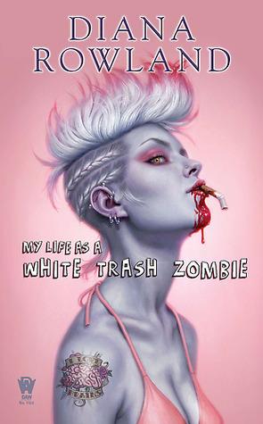White Trash Zombie Series Diana Rowland
