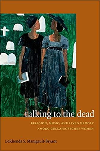 Talking to the Dead LeRhonda S. Manigault-Bryant