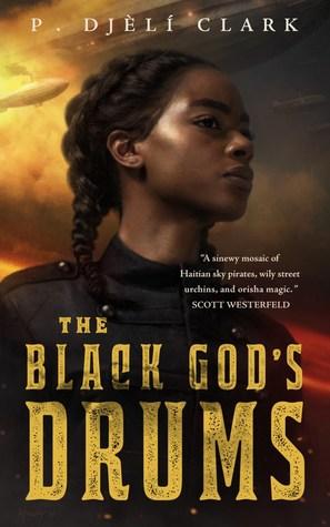 The Black God's Drums P. Djèlí Clark