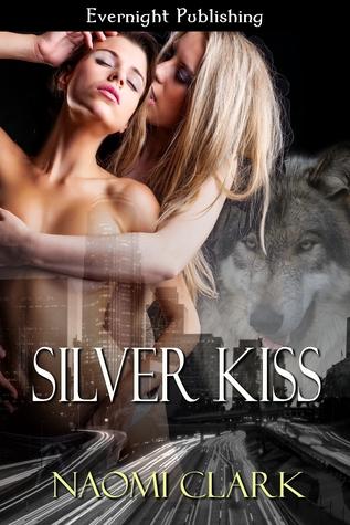 Silver Kiss by Naomi Clark