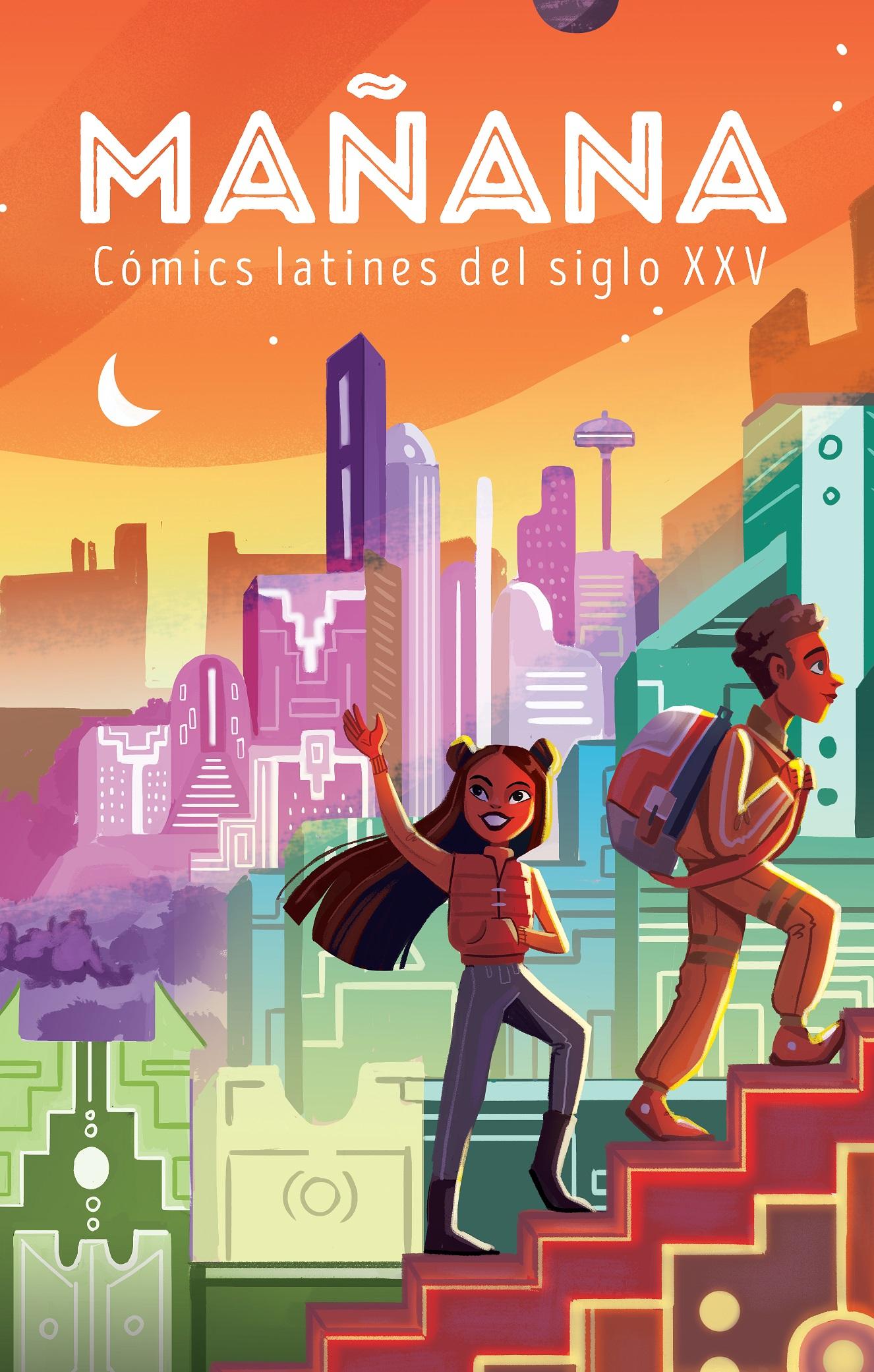 Mañana: Latinx Comics From the 25th Century edited by Joamette Gil